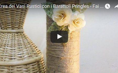 Crea dei Vasi Rustici con i Barattoli Pringles